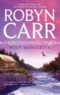 Wild Man Creek - Robyn Carr
