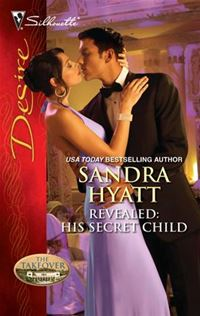 Revealed: His Secret Child - Sandra Hyatt Catherine Mann