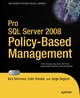 Pro SQL Server 2008 Policy-Based Management - Ken Simmons;  Colin Stasiuk;  Jorge Segarra
