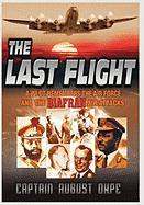 The Last Flight: A Pilot Remembers the Air Force & the Biafran Air Attacks