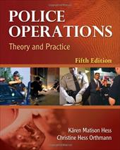 Police Operations: Theory and Practice - Hess, Karen M. / Orthmann, Christine H. / Cho, Henry Lim