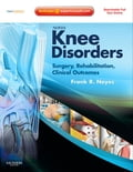Noyes' Knee Disorders: Surgery, Rehabilitation, Clinical Outcomes - Frank R. Noyes