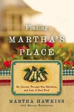 Finding Martha's Place: My Journey Through Sin, Salvation, and Lots of Soul Food - Hawkins, Martha