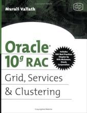 Oracle 10g RAC: Grid, Services & Clustering - Vallath, Murali