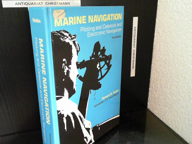 Marine Navigation: Piloting and Celestial and Electronic Nagivation - Marine Navigation - Hobbs, Richard R.