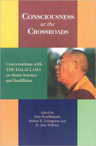 Consciousness at the Crossroads: Conversations with the Dalai Lama on Brainscience and Buddhism - Dalai Lama