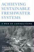Achieving Sustainable Freshwater Systems: A Web of Connections