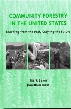 Community Forestry in the United States - Baker, Mark Kusel, Jonathan