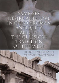 Same-Sex Desire and Love in Graco-Roman Antiquity and in the Classical Tradition of the West - Beerte C. Verstraete
