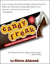 Candyfreak: A Journey Through the Chocolate Underbelly of America - Almond, Steve