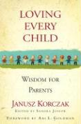 Loving Every Child: Wisdom for Parents