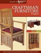 Craftsman Furniture Projects: Timeless Designs and Trusted Techniques from Woodworking's Top Experts - Marshall, Chris Woodworker's Journal Peart, Darrell