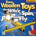 Zany Wooden Toys That Whiz, Spin, Pop, and Fly - Bob Gilsdorf