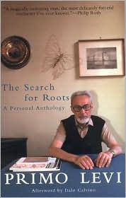 The Search for Roots: A Personal Anthology - Primo Levi