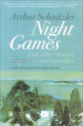 Night Games: And Other Stories and Novellas - Schnitzler, Arthur / Simon, John / Schaefer, Margret