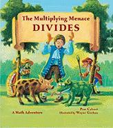 The Multiplying Menace Divides: A Math Adventure