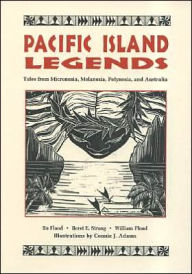 Pacific Island Legends: Tales from Micronesia, Melanesia, Polynesia and Australia - Flood