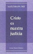 Cristo Es Nuestra Justicia = Christ Our Righteousness - Nee, Watchman