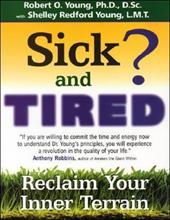 Sick and Tired? - Young, Robert O. / Young Ph. D., Robert / Young, Shelley Redford