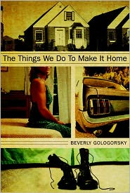 Things We Do To Make It Home - Beverly Gologorsky