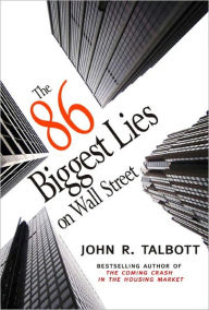 The 86 Biggest Lies on Wall Street - John R. Talbott