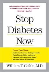 Stop Diabetes Now: A Groundbreaking Program for Controlling Your Disease and Staying Healthy - Cefalu, William T. / Champagne, Catherine M.