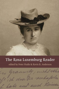 The Rosa Luxemburg Reader - Peter Hudis