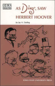 As Ding Saw Herbert Hoover - Jay N. Darling