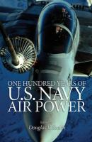 One Hundred Years of U.S. Navy Air Power