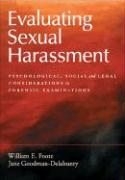 Evaluating Sexual Harassment: Psychological, Social, and Legal Considerations in Forensic Examinations