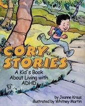 Cory Stories: A Kid's Book about Living with ADHD - Kraus, Jeanne / Martin, Whitney