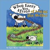 When Fuzzy Was Afraid of Losing His Mother - Maier, Inger M.