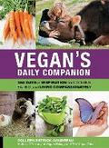 Vegan's Daily Companion: 365 Days of Inspiration for Cooking, Eating, and Living Compassionately