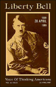Liberty Bell-The Adolf Hitler 100th Birthday Anniversary Issue - Liberty Bell Publications