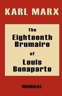 The Eighteenth Brumaire of Louis Bonaparte - Marx, Karl