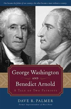 George Washington and Benedict Arnold: A Tale of Two Patriots - Palmer, Dave Richard