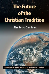 Future of the Christian Tradition - Robert J. Miller