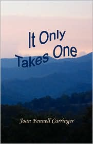 It Only Takes One - Joan Fennell Carringer