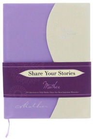 Share Your Stories Mother - Jeffrey  Marsh