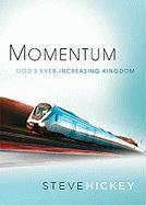 Momentum: God's Ever-Increasing Kingdom