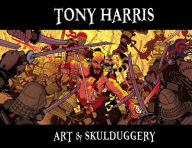 Tony Harris: Art and Skulduggery - None