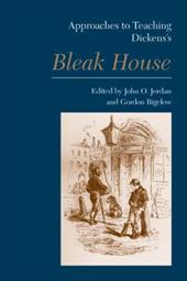 Approaches to Teaching Dickens's Bleak House - Jordan, John O. / Bigelow, Gordon