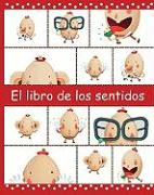 El Libro de los Sentidos = The Book of the Five Senses