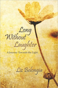 Long Without Laughter - Liz Belongia
