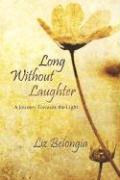 Long Without Laughter: A Journey Towards the Light