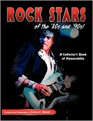 Rock Stars Of The 80's And 90's, A Collector's Book Of Memorabilia