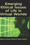 Emerging Ethical Issues of Life in Virtual Worlds (Hc)