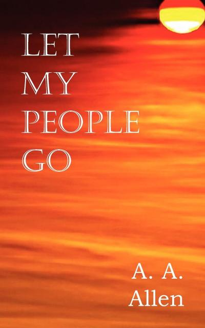 Let My People Go - A. A. Allen