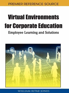 Virtual Environments for Corporate Education: Employee Learning and Solutions - Herausgeber: Ritke-Jones, William