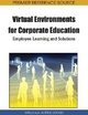 Handbook of Research on Virtual Environments for Corporate Education - William Ritke-Jones